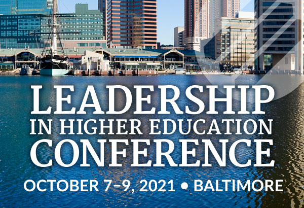 Leadership in Higher Education Conference October 7-9, 2021